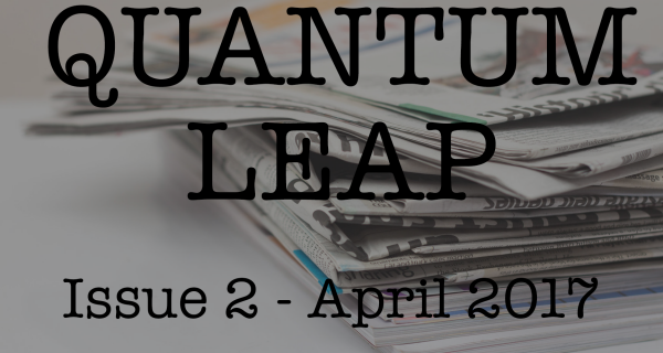 Quantum Leap – April 2017