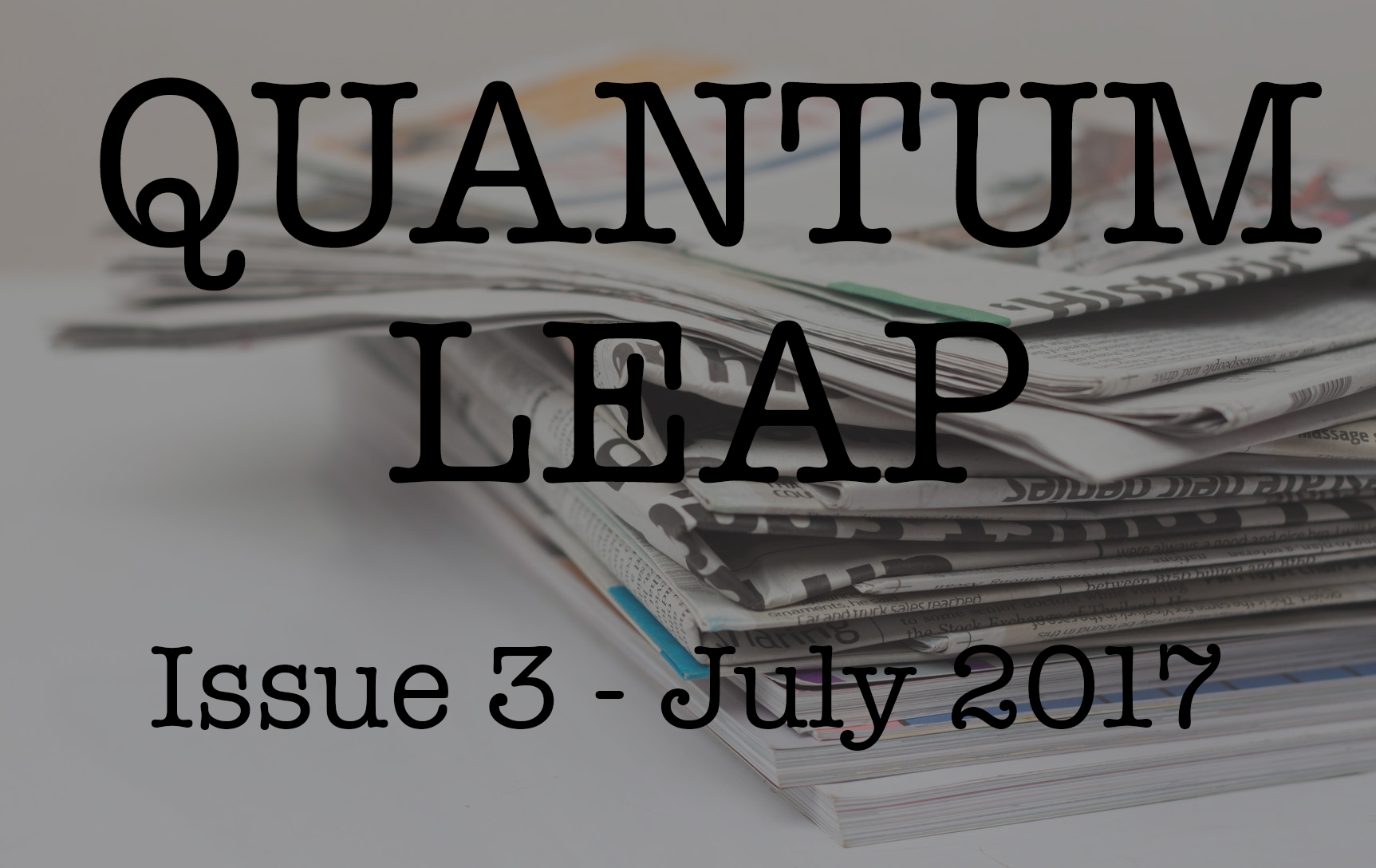 Quantum Leap – July, 2017