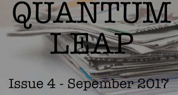Quantum Leap – September, 2017