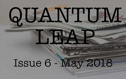 Quantum Leap – May 2018