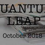 Quantum Leap – October 2018